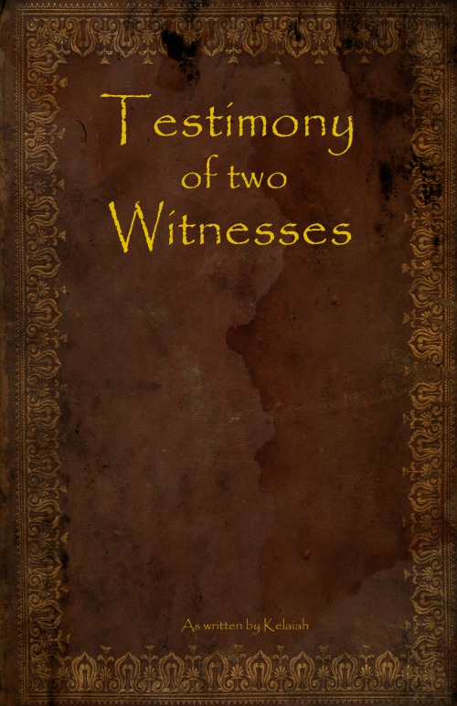 Testimony of two Witnesses