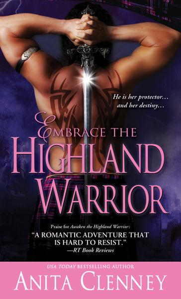 Embrace the Highland Warrior By: Anita Clenney