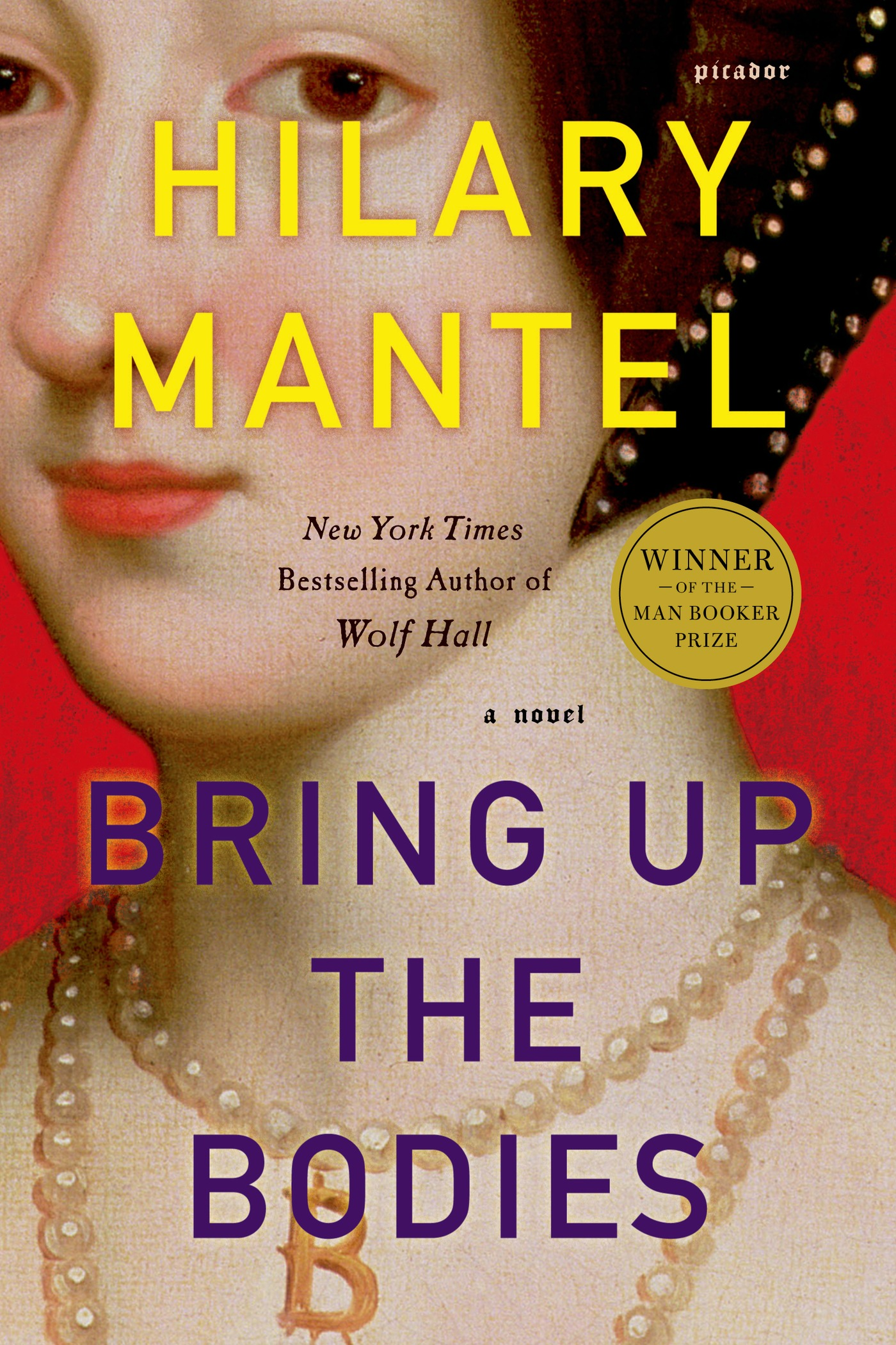 Bring Up the Bodies By: Hilary Mantel