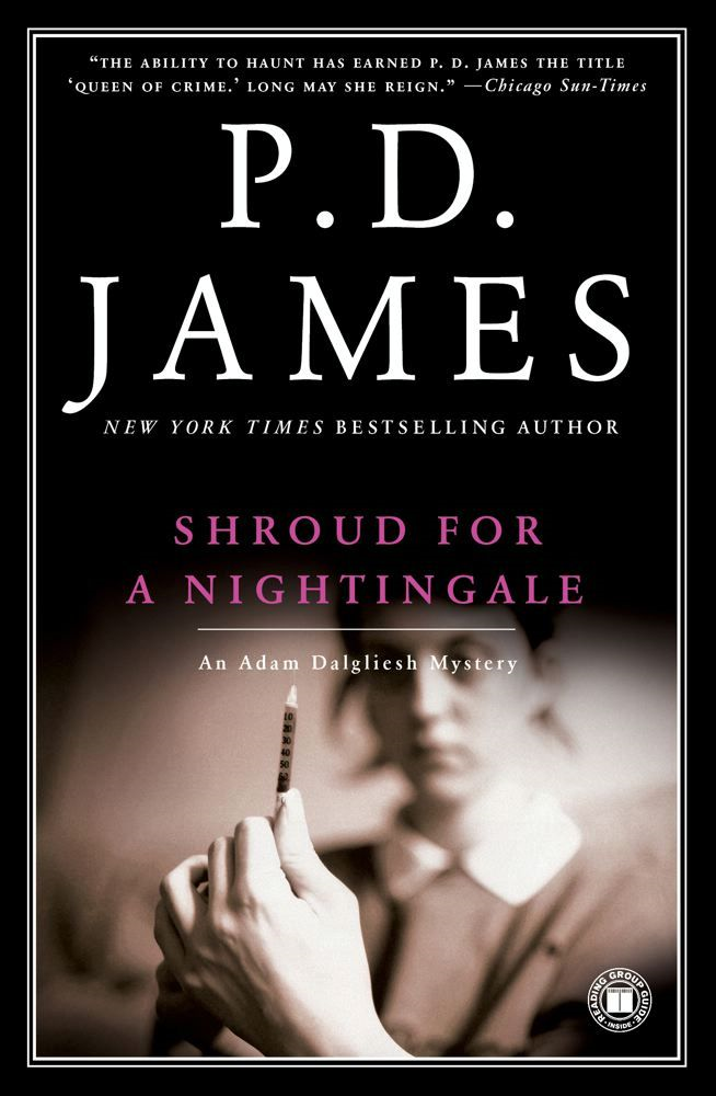 Shroud for a Nightingale By: P.D. James