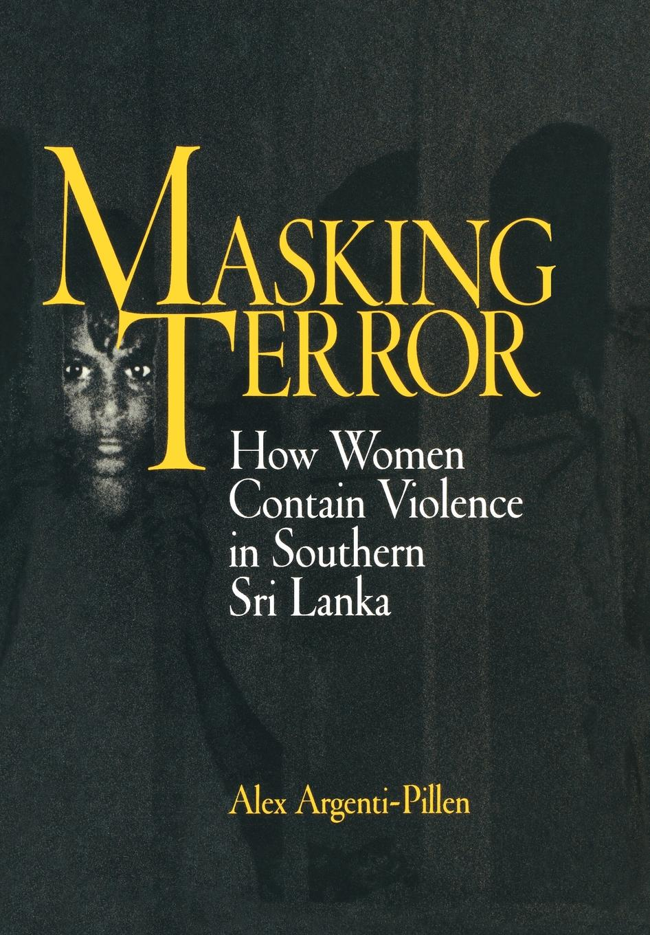 Masking Terror How Women Contain Violence in Southern Sri Lanka