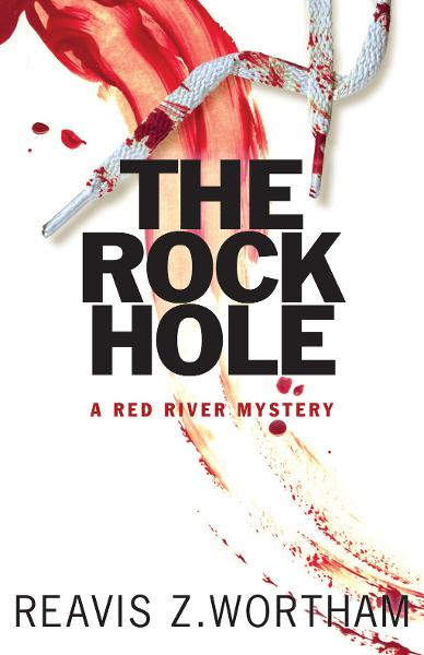 The Rock Hole By: Reavis Z Wortham