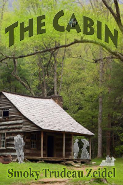 The Cabin By: Smoky Zeidel