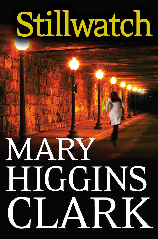 Stillwatch By: Mary Higgins Clark