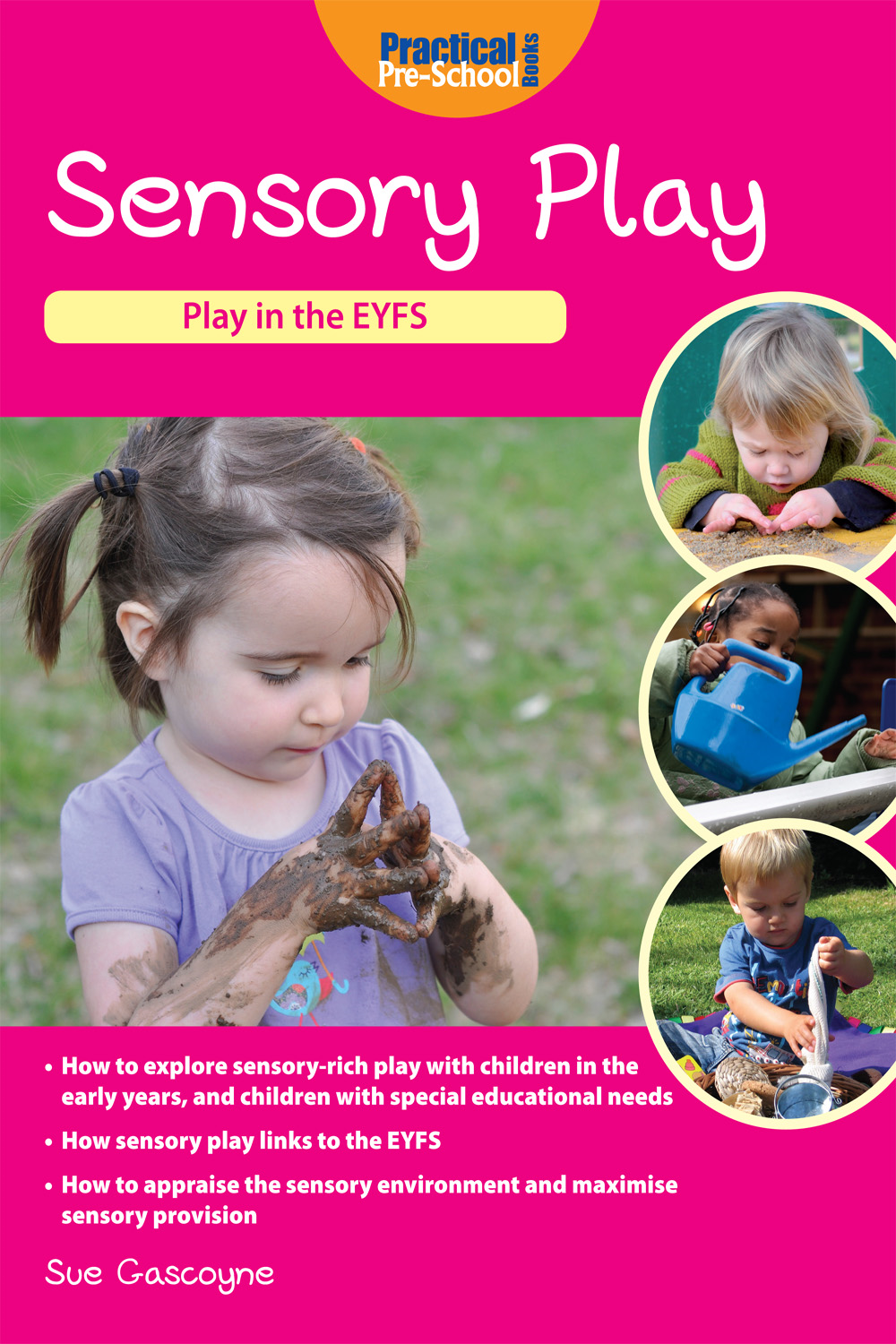Sensory Play By: Sue Gasgoyne