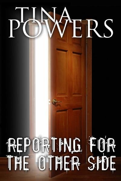 Reporting for the Other Side By: Tina Powers