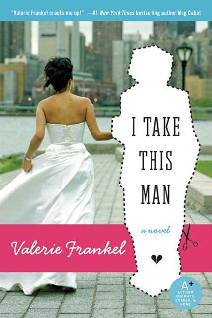 I Take This Man By: Valerie Frankel