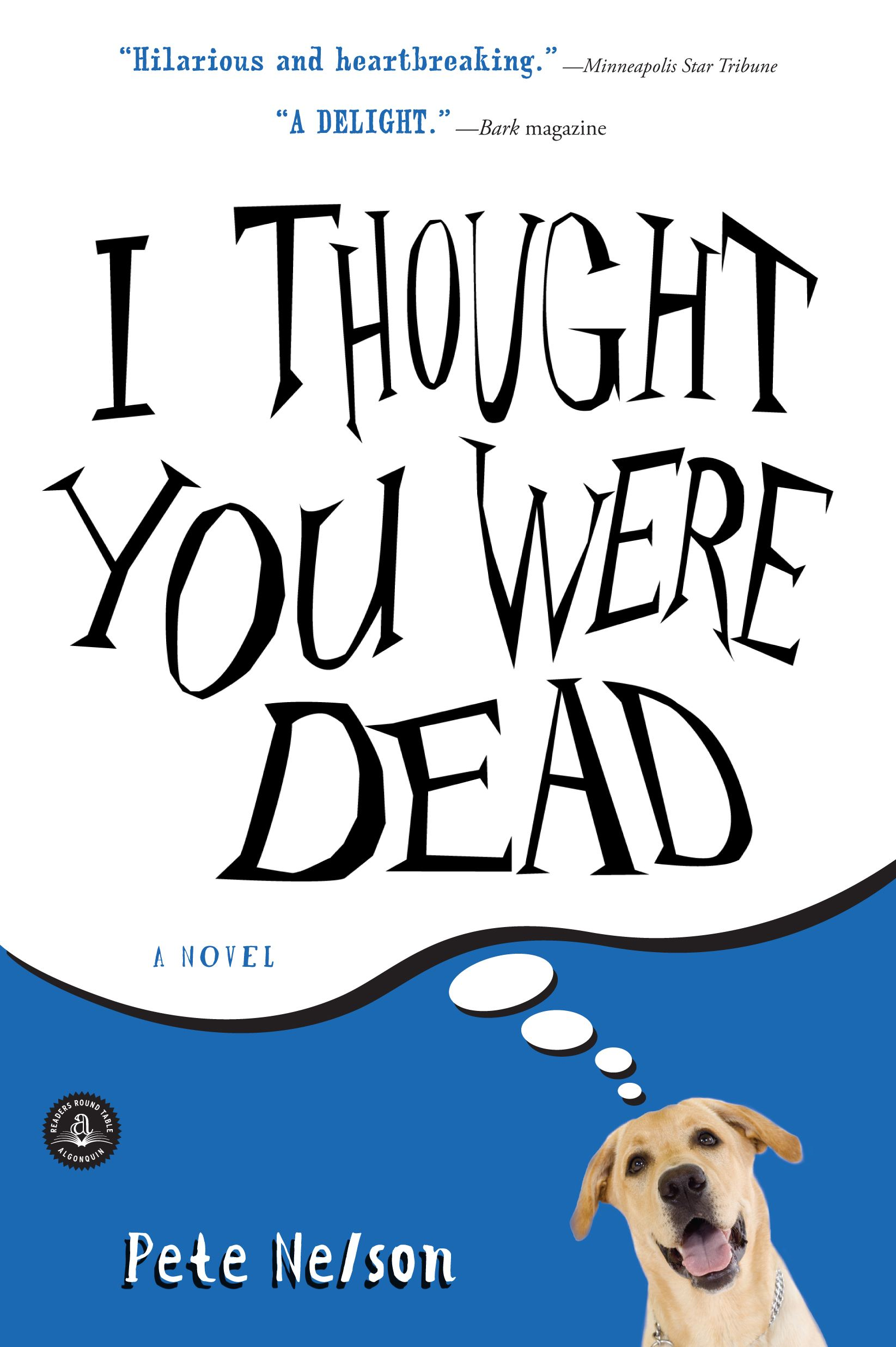 I Thought You Were Dead By: Pete Nelson