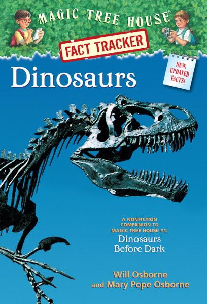 Magic Tree House Fact Tracker #1: Dinosaurs By: Mary Pope Osborne,Sal Murdocca,Will Osborne