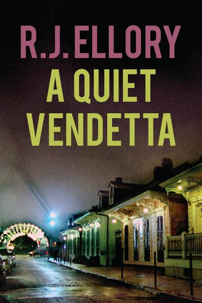 A Quiet Vendetta: A Thriller By: R.J. Ellory