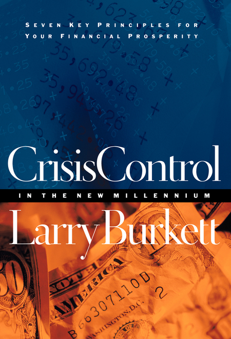 Crisis Control For 2000 and Beyond:  Boom or Bust? By: Larry Burkett