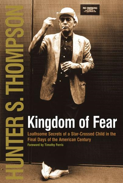 Kingdom of Fear By: Hunter S. Thompson
