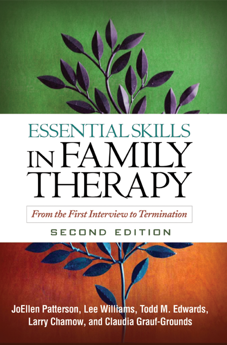 Essential Skills in Family Therapy, Second Edition By: Claudia Grauf-Grounds, Phd,JoEllen Patterson, Phd,Larry Chamow, PhD, LMFT,Lee Williams, PhD, LMFT,Todd M. Edwards, PhD, LMFT