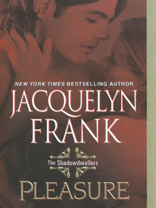Pleasure: The Shadowdwellers By: Jacquelyn Frank