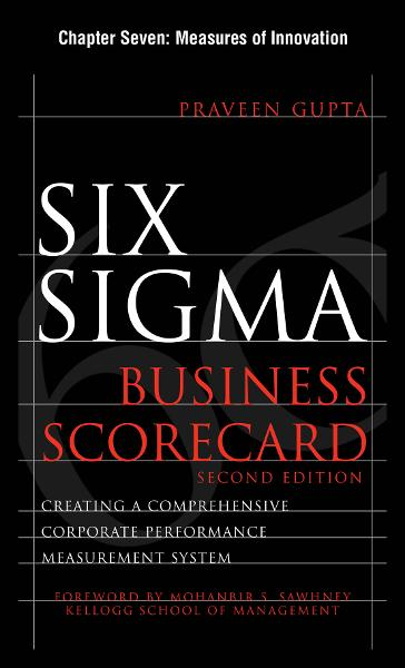 Six Sigma Business Scorecard, Chapter 7 - Measures of Innovation