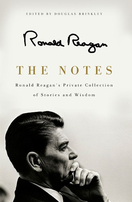 The Notes By: Ronald Reagan