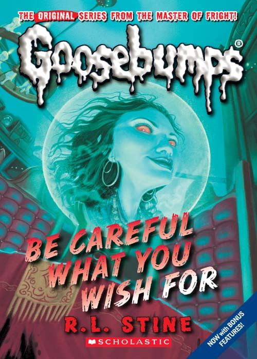 Classic Goosebumps #7: Be Careful What You Wish For By: R.L. Stine