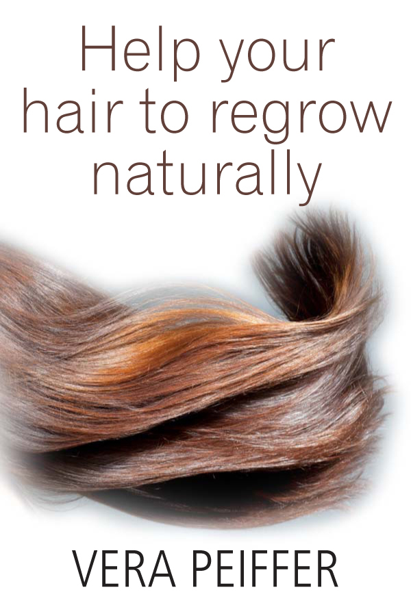 Help Your Hair To Regrow Naturally: A Handbook for Men, Women and Children