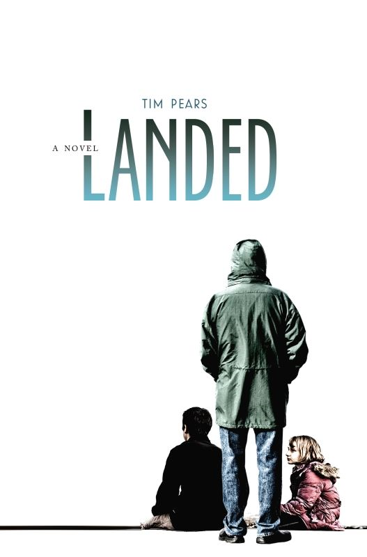 Landed: A Novel By: Tim Pears