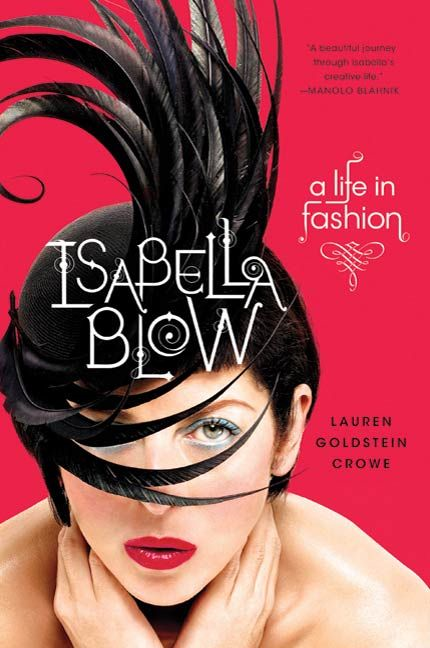 Isabella Blow By: Lauren Goldstein Crowe