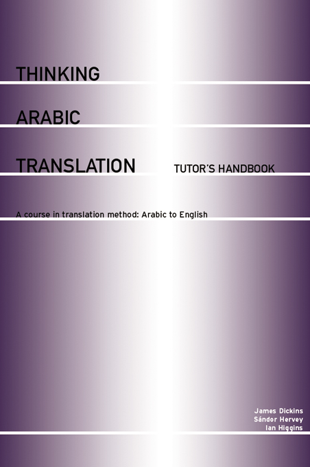 Thinking Arabic Translation: Tutor's Handbook