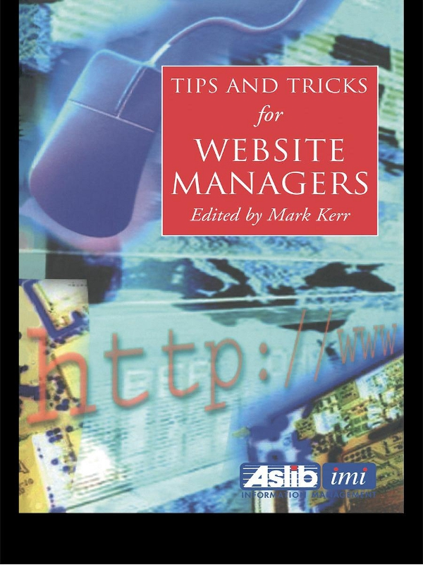 Tips and Tricks for Web Site Managers By: