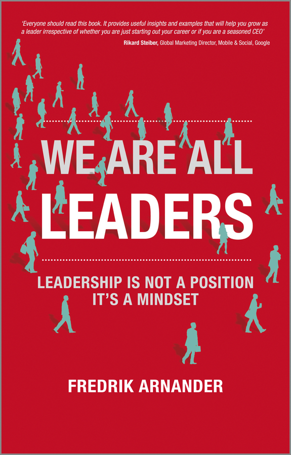We Are All Leaders By: Fredrik Arnander