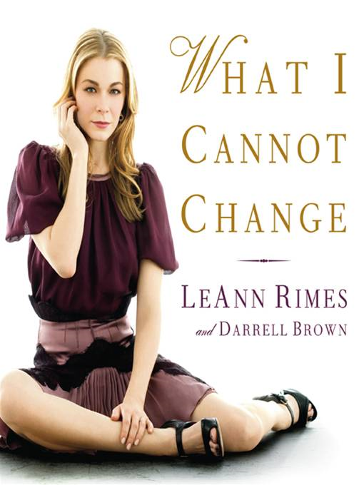 What I Cannot Change By: Darrell Brown,LeAnn Rimes