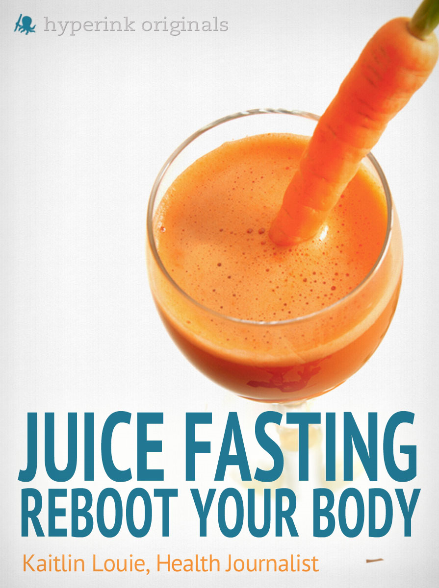 Juice Fasting: Reboot Your Body - Best Diet for Wellness and Weight Loss  By: Kaitlin Louie