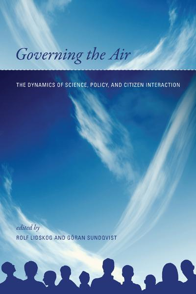 Governing the Air: The Dynamics of Science, Policy, and Citizen Interaction