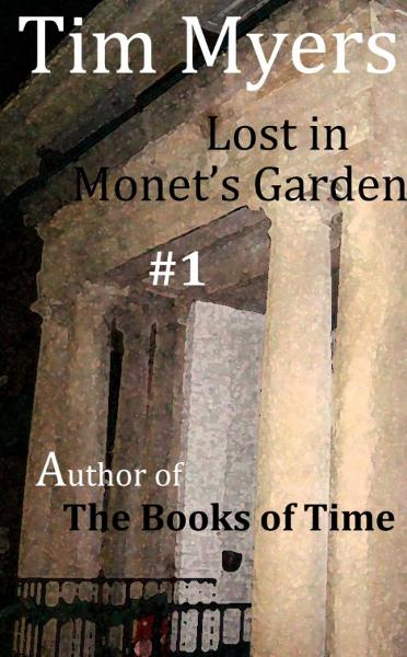 Lost in Monet's Garden By: Tim Myers