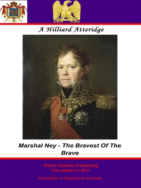 Marshal Ney - Bravest Of The Brave