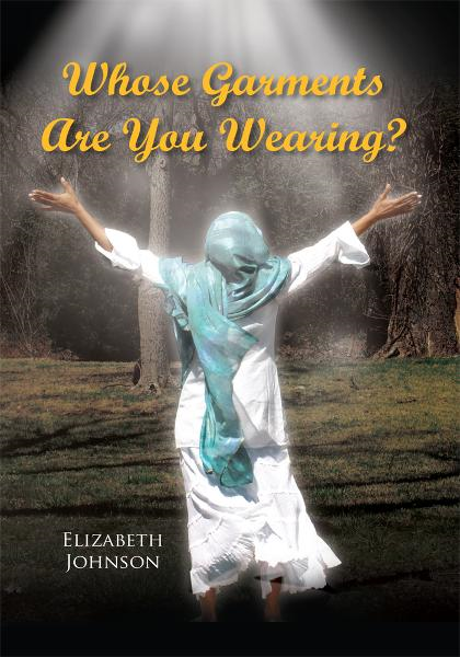 Whose Garments Are You Wearing?