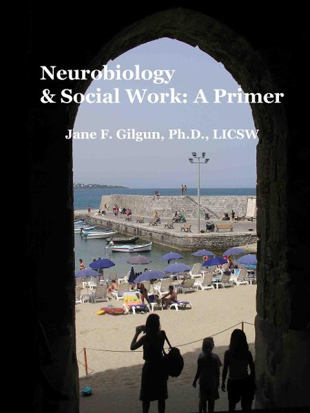 Neurobiolology & Social Work By: Jane Gilgun