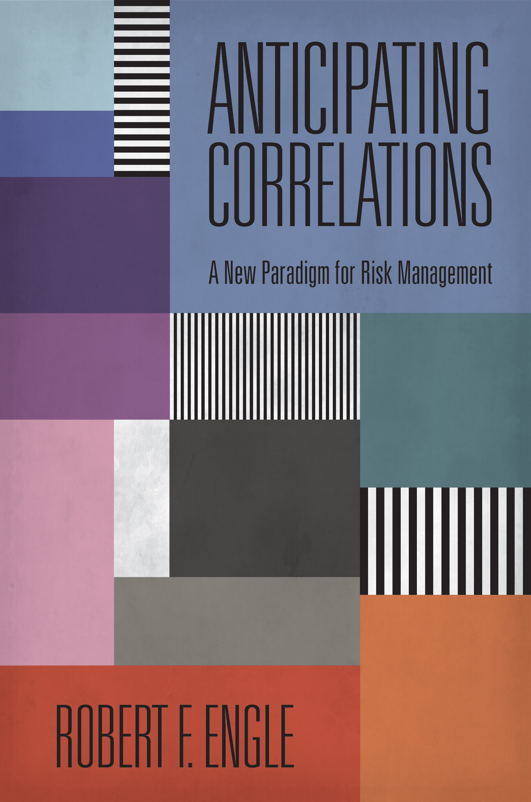 Anticipating Correlations By: Engle, Robert