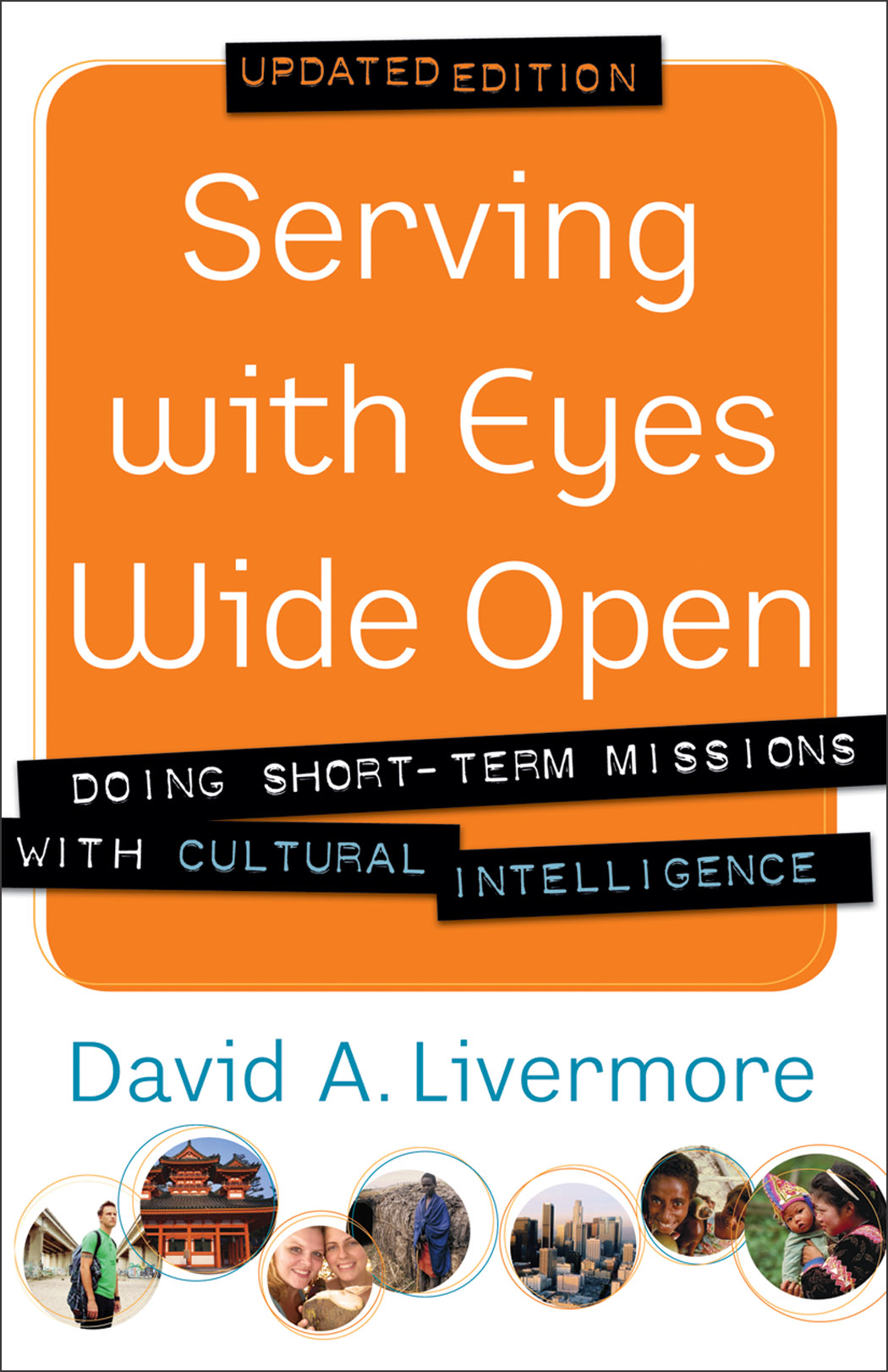 Serving with Eyes Wide Open By: David A. Livermore