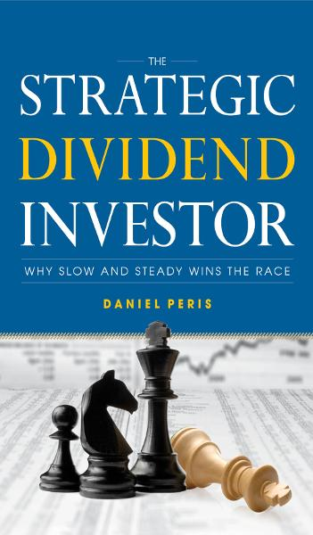 The Strategic Dividend Investor By: Daniel Peris