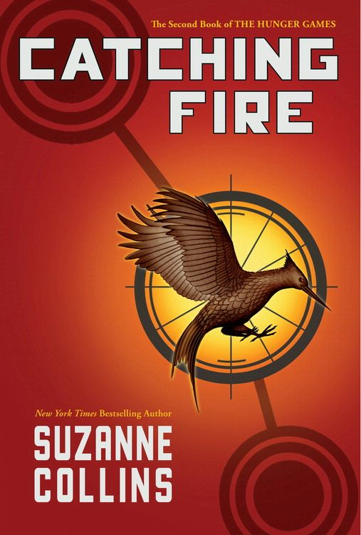 Catching Fire (The Second Book of the Hunger Games) By: Suzanne Collins