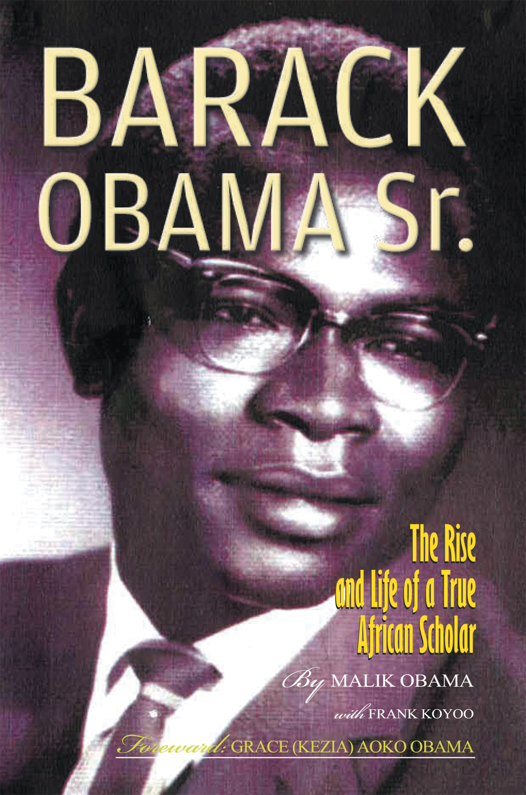 Barack Obama Sr. By: Abon'go Malik Obama & Frank Koyoo
