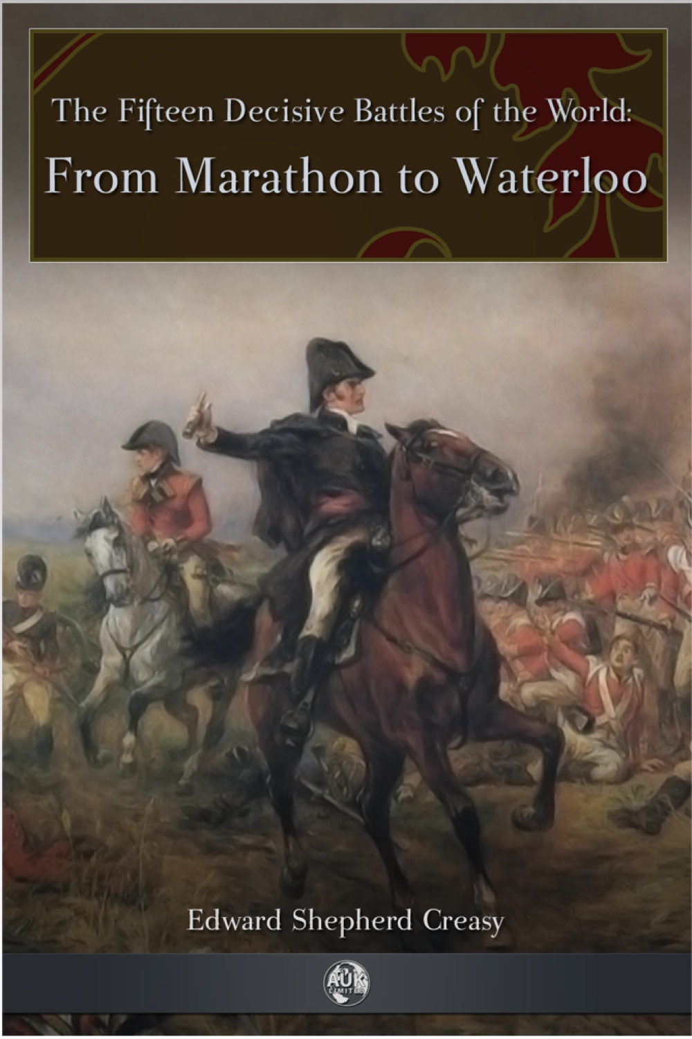 From Marathon to Waterloo By: Edward Shepherd Creasy