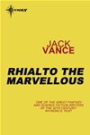 Rhialto The Marvellous  by Jack Vance, Jack Vance and Jack Vance book cover | Buy Rhialto The Marvellous from the Angus and Robertson bookstore