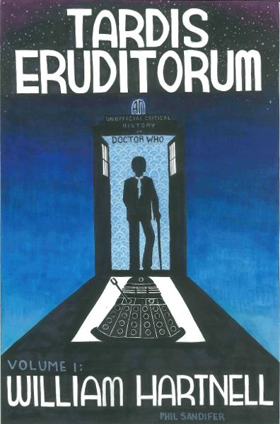 TARDIS Eruditorum: A Critical History of Doctor Who Volume 1: William Hartnell