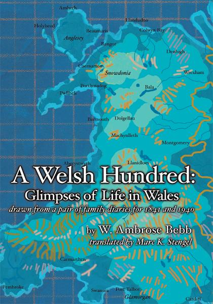 A Welsh Hundred By: W. Ambrose Bebb; translated from the Welsh by Marc K. Stengel