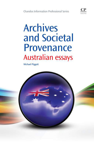 Archives and Societal Provenance Australian Essays