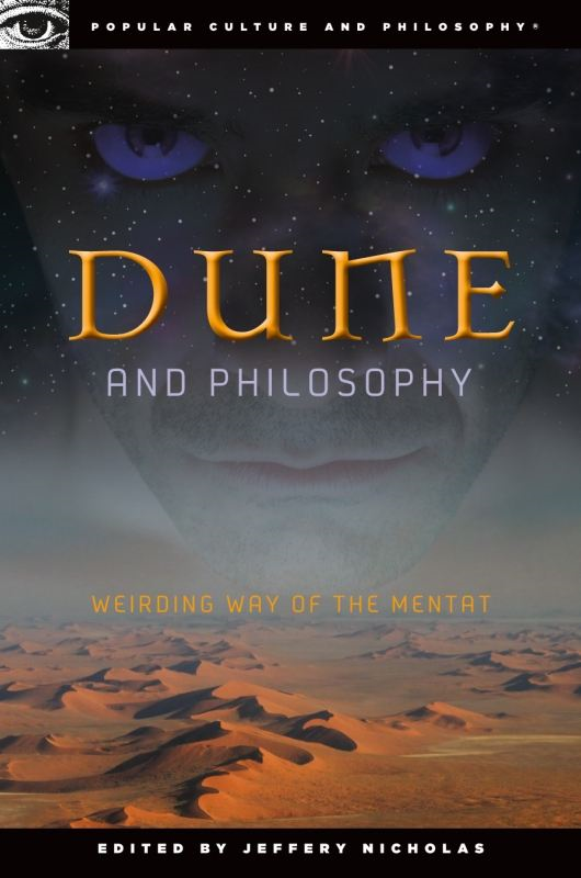 Dune and Philosophy By: Jeffery Nicholas