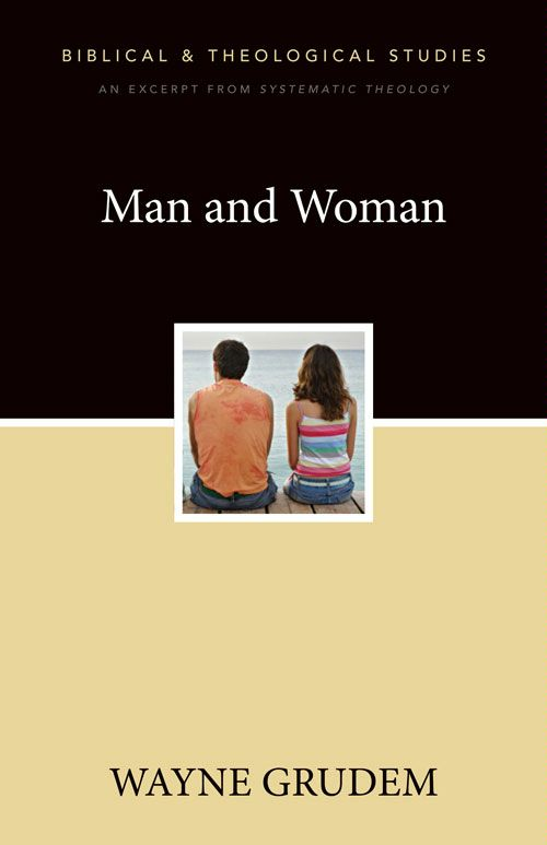 Man and Woman By: Wayne   Grudem