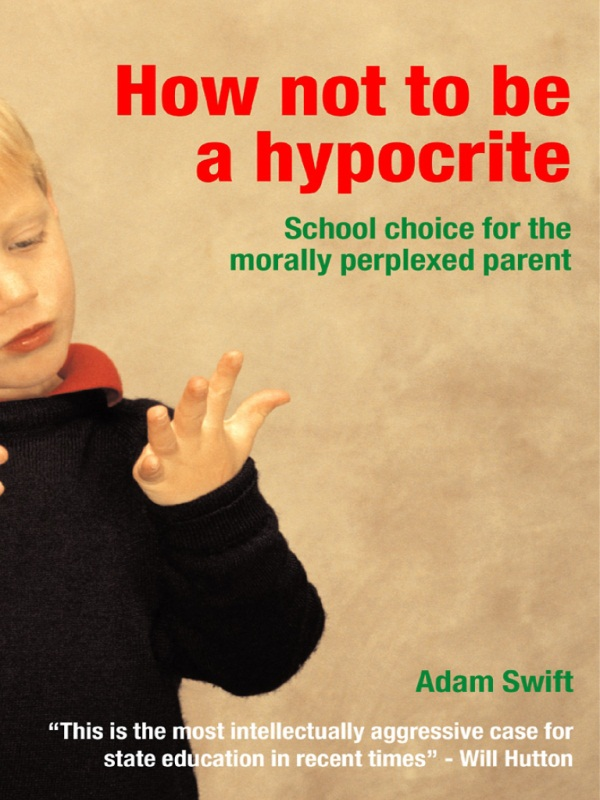How Not to be a Hypocrite By: Adam Swift