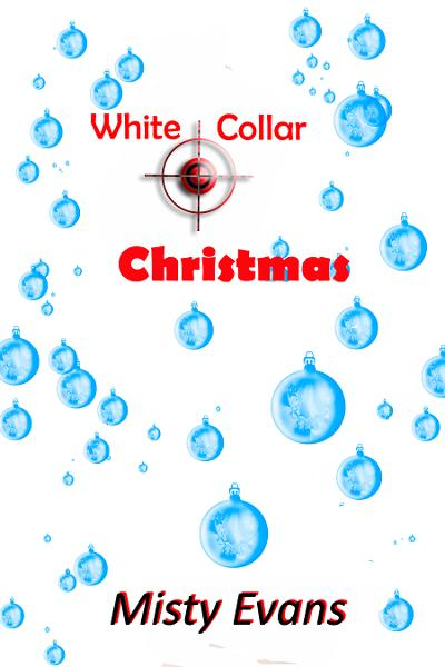 White Collar Christmas By: Misty Evans
