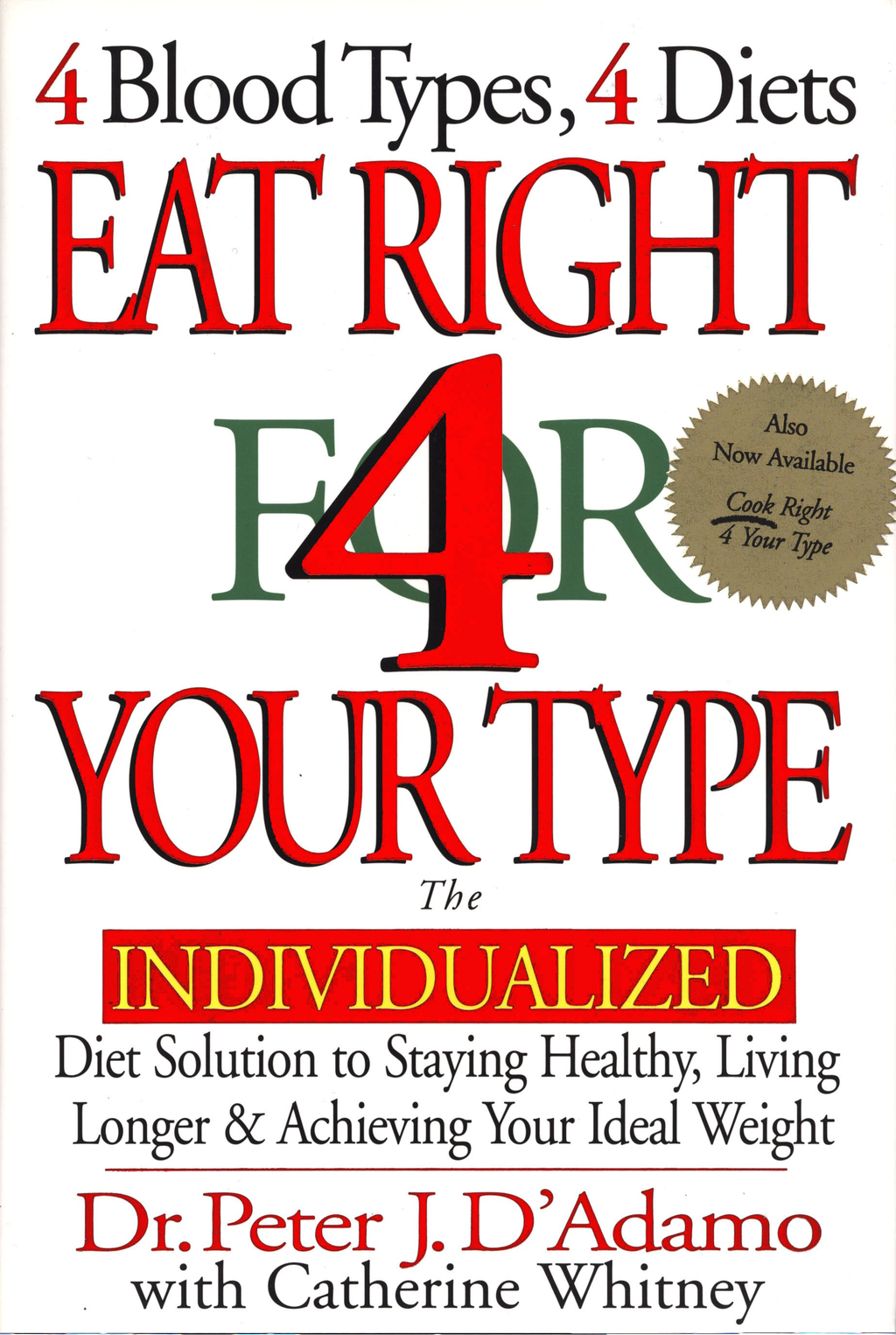 Eat Right 4 Your Type By: Catherine Whitney,Dr. Peter J. D'Adamo