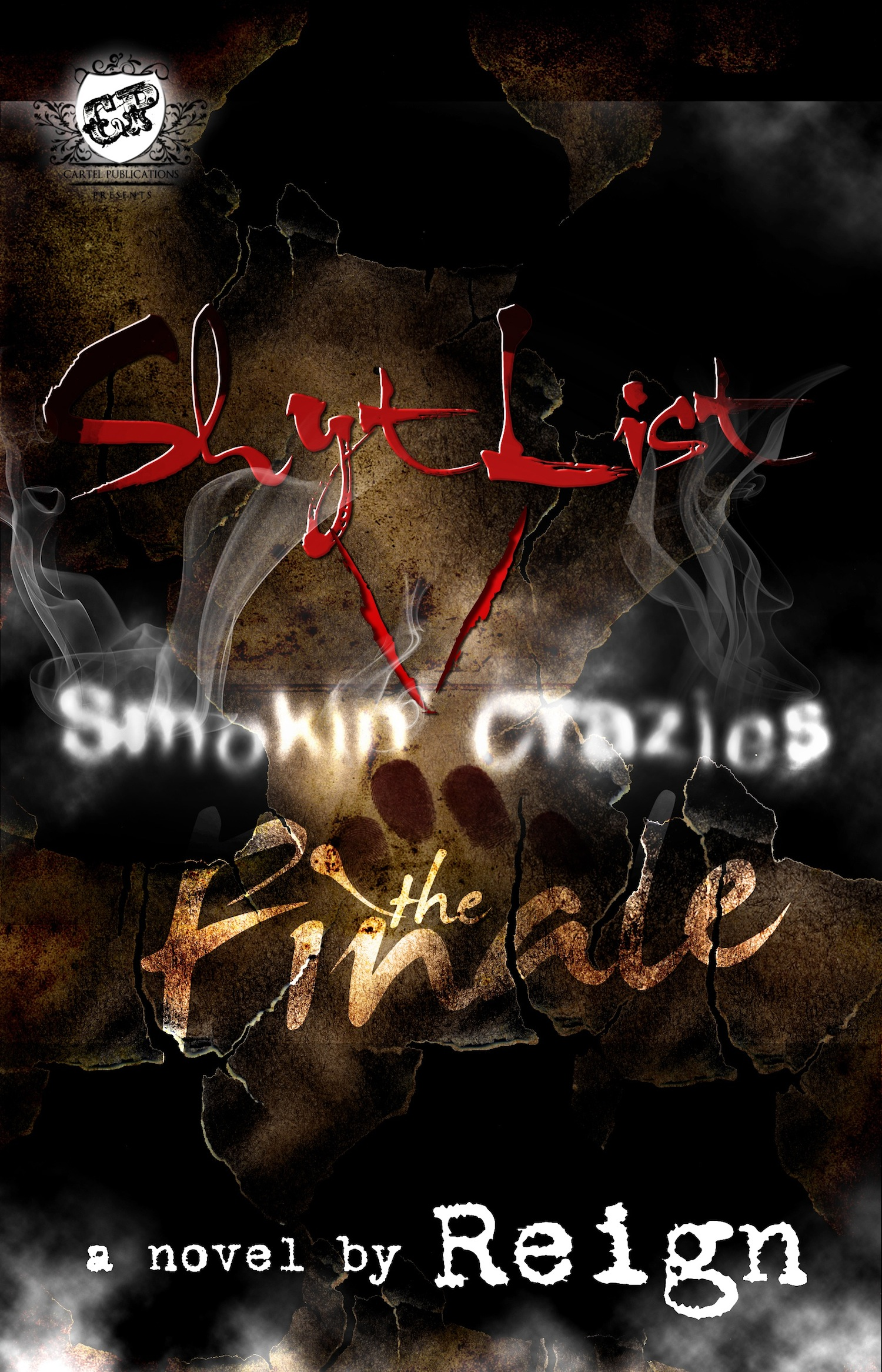 Shyt List 5: Smokin' Crazies The Finale' (The Cartel Publications Presents)